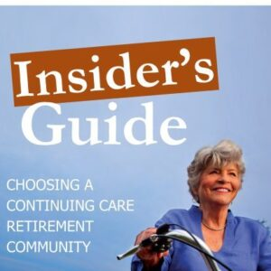 Insiders Guide to Choosing a CCRC
